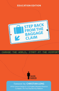 Step Back From The Baggage Claim - Education Edition Book