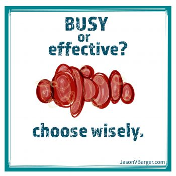 Busy or Effective?