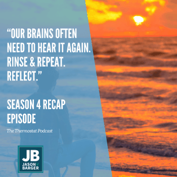 Imagine the sound of ocean waves hitting the shore. A man reflects in a chair looking out over a beautiful coastal sunset with a glowing yellow and orange cast over the pristine water as the waves lightly froth to shore. The words, Our brains often need to hear it again. Rinse & Repeat. Reflect. Season 4 Recap episode.