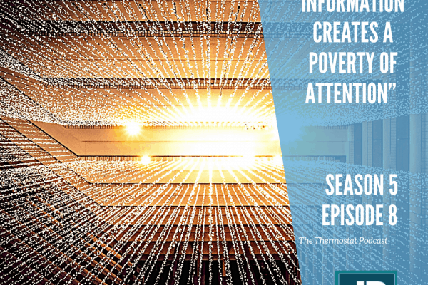 Season 5 Episode 8: A Wealth of Information Creates a Poverty of Attention. See the infinite light cast over the information super-highway that spreads all around creating vast wealth is not without creating mass poverty of attention in the process.